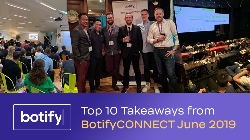 Top 10 Takeaways from BotifyCONNECT June 2019