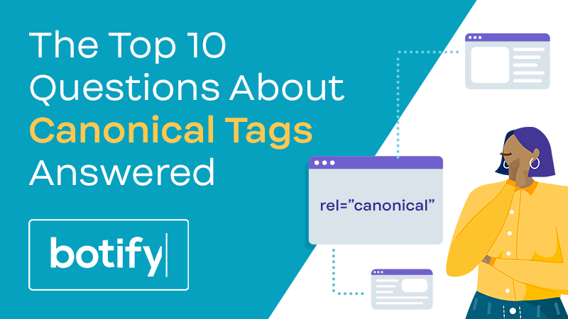 The Top 10 Questions About Canonical Tags Answered