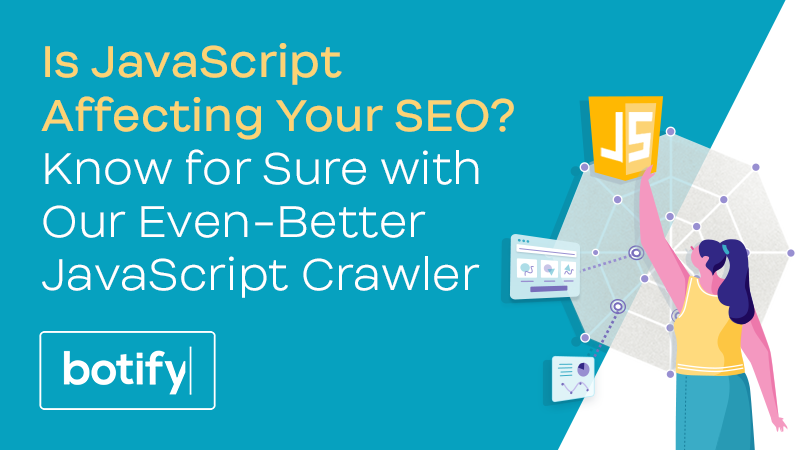 Is JavaScript Affecting Your SEO? Know for Sure with Our Even-Better JavaScript Crawler