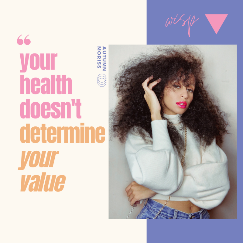 your health doesn't determine your value - hellowisp.com