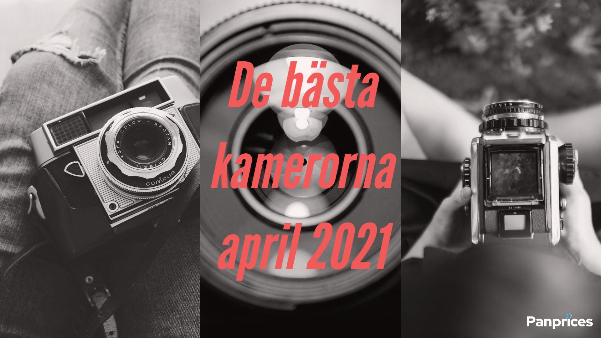 De bästa kamerorna april 2021
