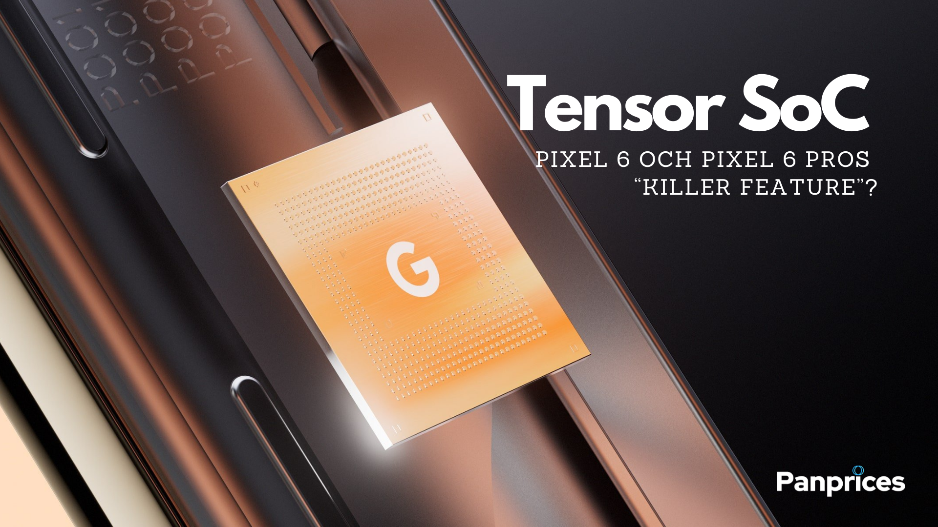 Tensor SoC: The killer feature of Pixel 6 and Pixel 6 Pro?