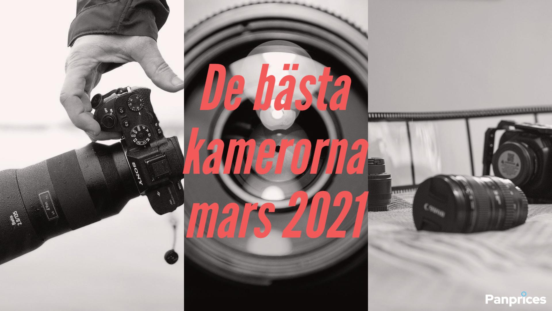 De bästa kamerorna mars 2021.