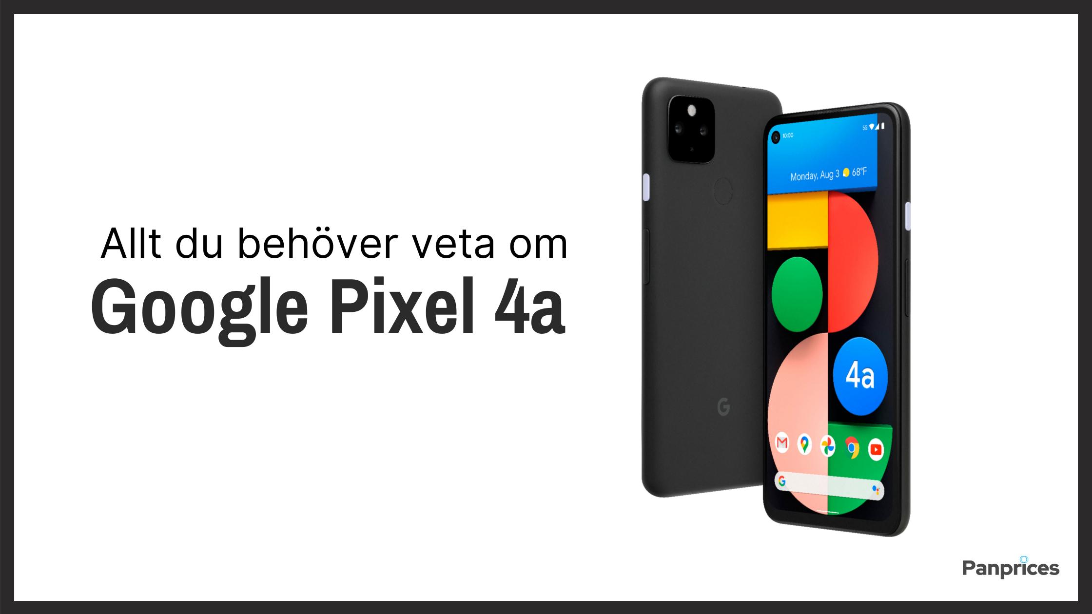 Allt du behöver veta om Google Pixel 4a