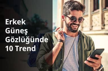 erkek güneş gözlüğü trendleri