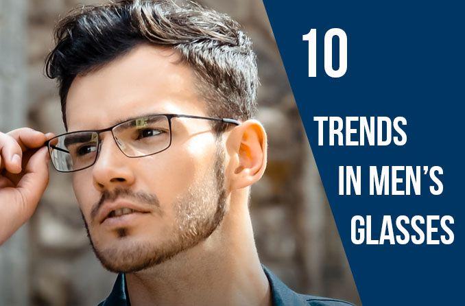 10 stylish trends in men's glasses