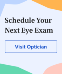 Schedule your next eye exam. Visit an optician.