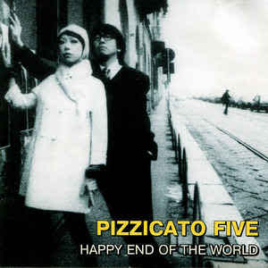 Pizzicato Five - Happy End of the World