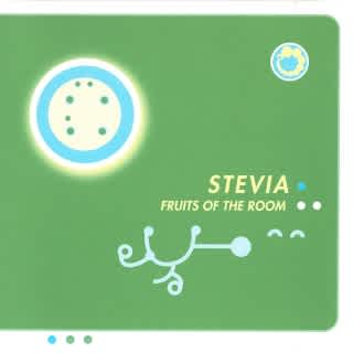 Stevia - Fruits of the Room