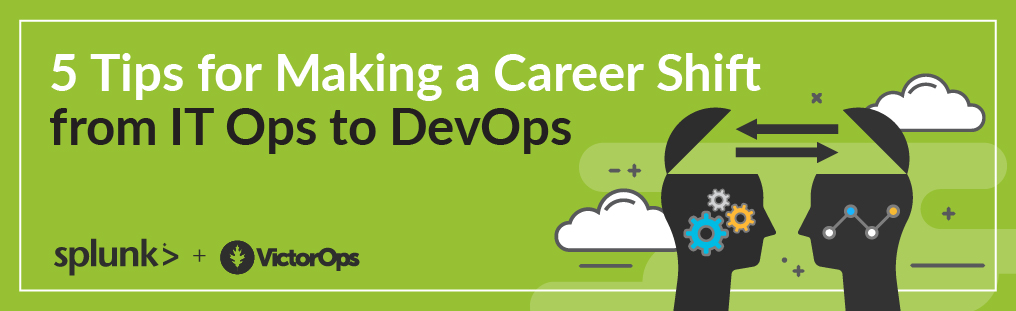 5 Tips for Making a Career Shift From IT Ops to DevOps Blog Banner Image