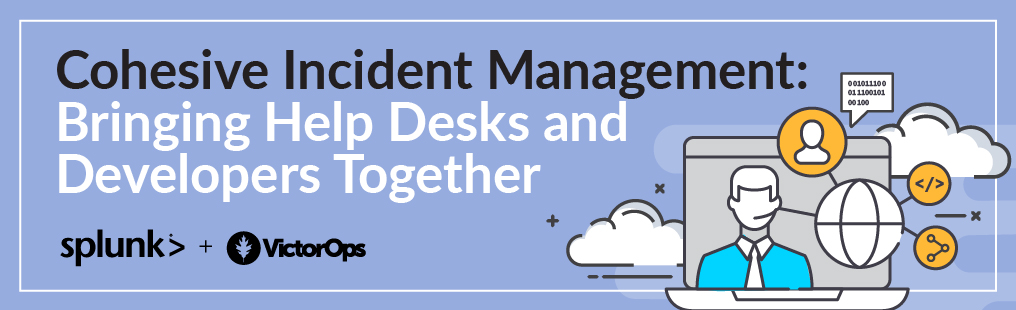 Cohesive Incident Management: Bringing Help Desks and Developers Together Blog Banner Image