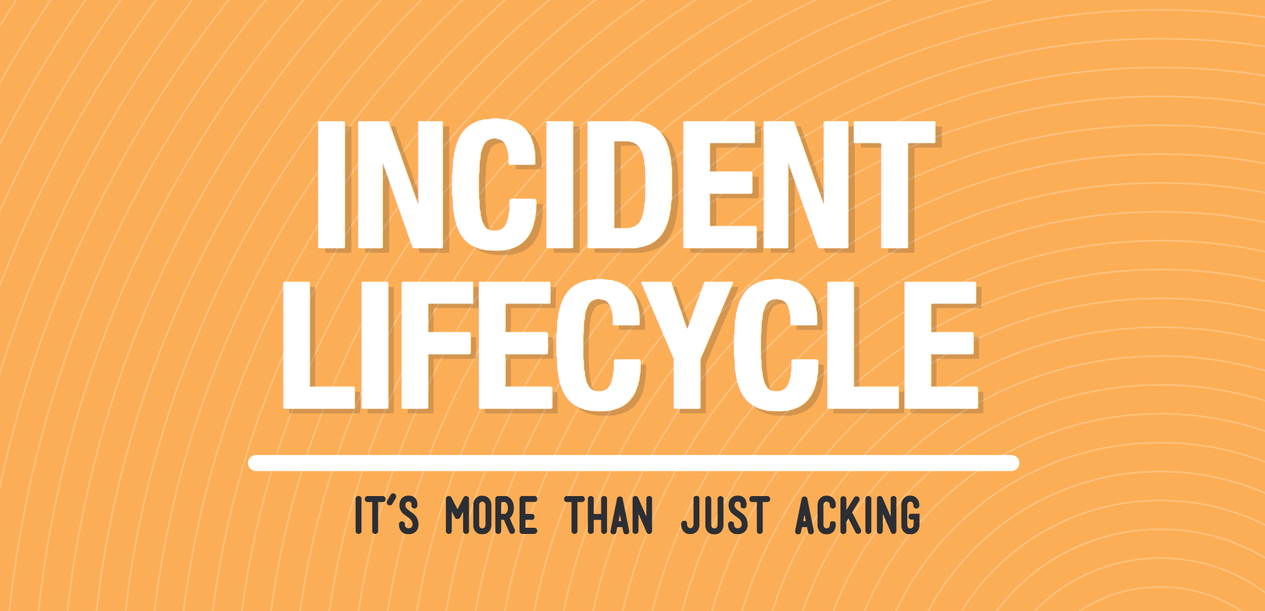 The Incident Lifecycle Guide Header Image
