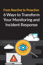 From Reactive to Proactive: 6 Ways to Transform Your Monitoring and Incident Response