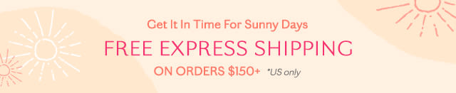 Free Express Shipping on Orders Over $150