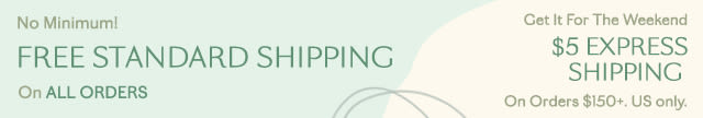 $5 Express Shipping on Orders Over $150