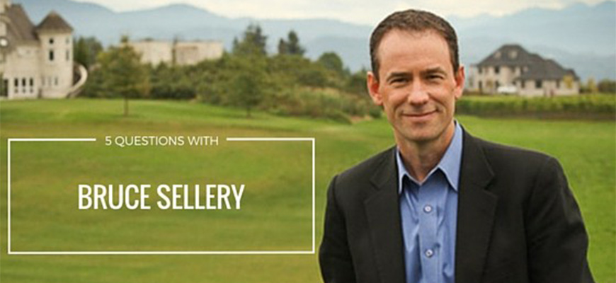 5 Questions With Bruce Sellery