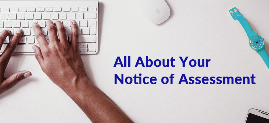 All You Need To Know About Your Notice Of Assessment