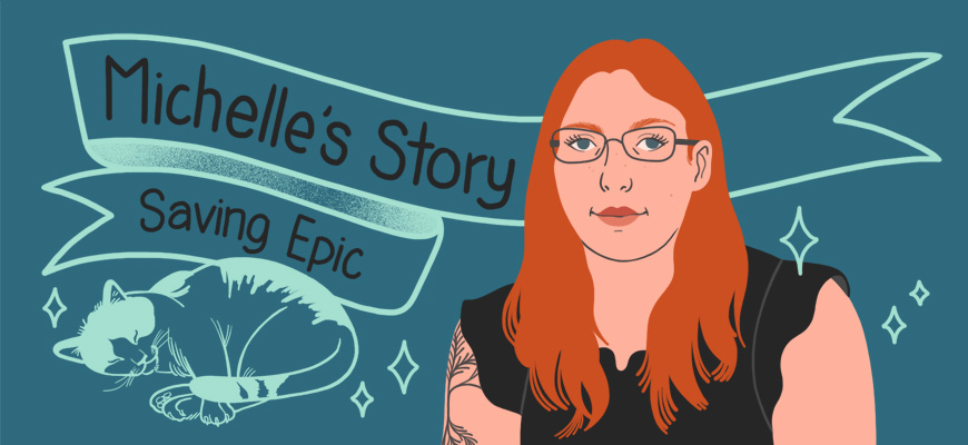 Michelle's Story: Saving Epic