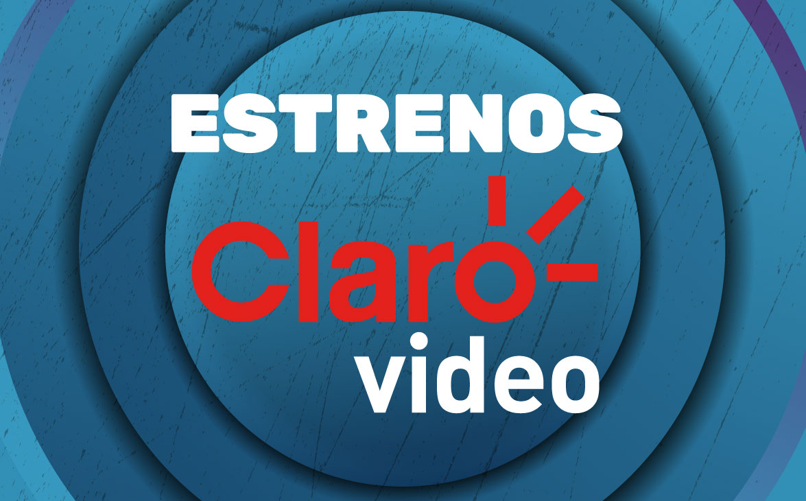 Claro Club Claro Video Estrenos