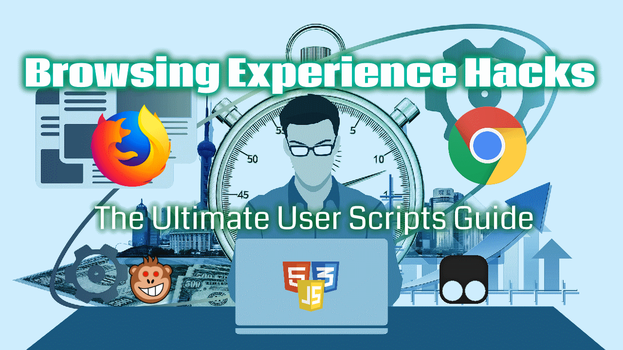 Browsing Experience Hacks: The Ultimate User Scripts Tutorial