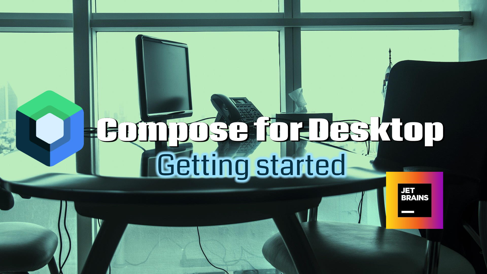 Get started with Compose for Desktop by JetBrains