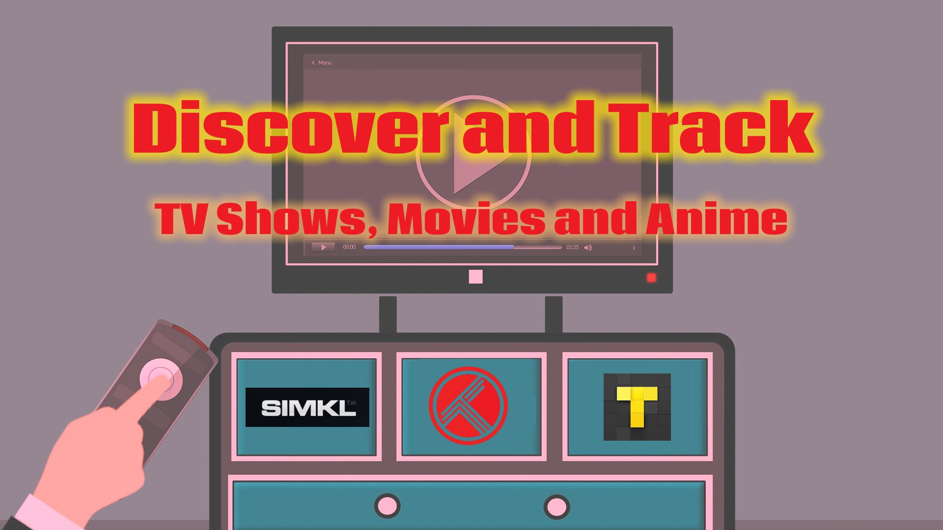Explore track watched episodes TV shows movies anime tvtime.com trakt.tv simkl.com