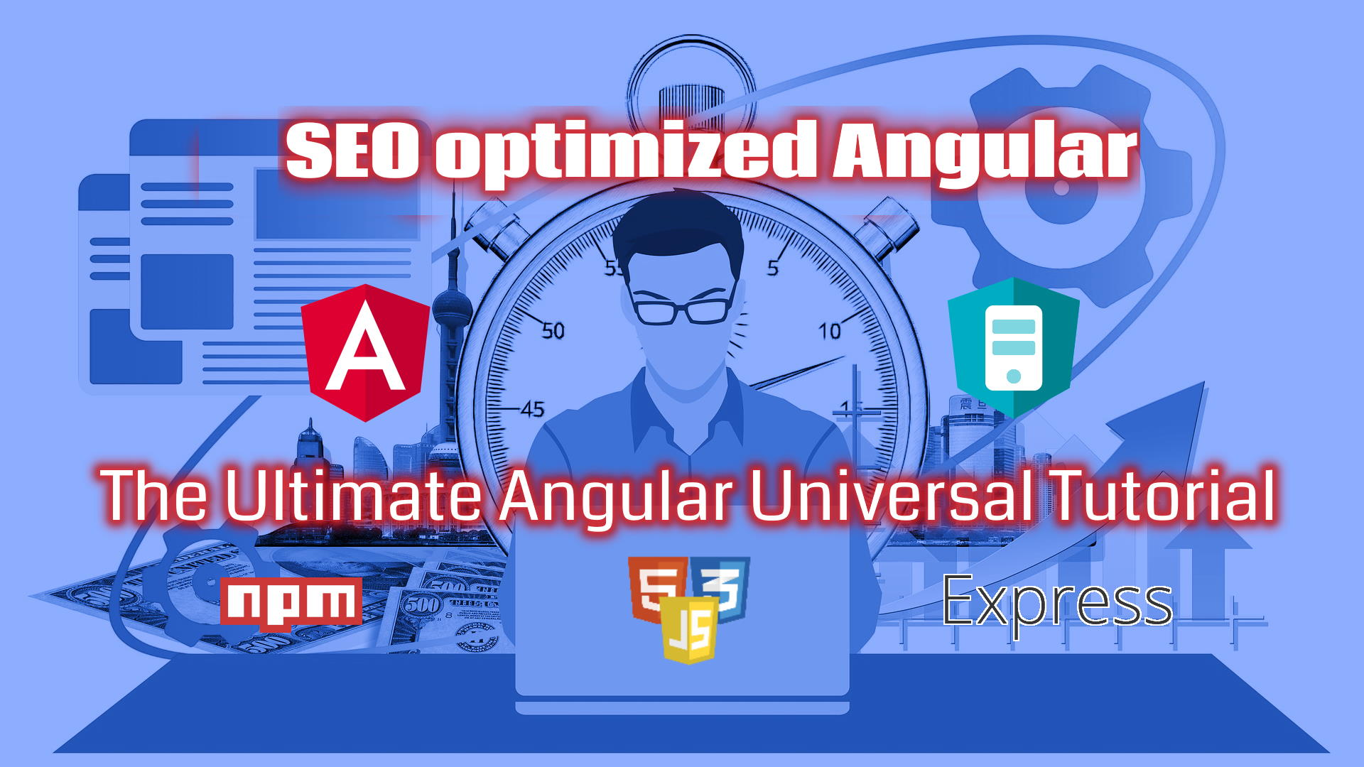 SEO optimized Angular - The Ultimate Angular Universal Tutorial