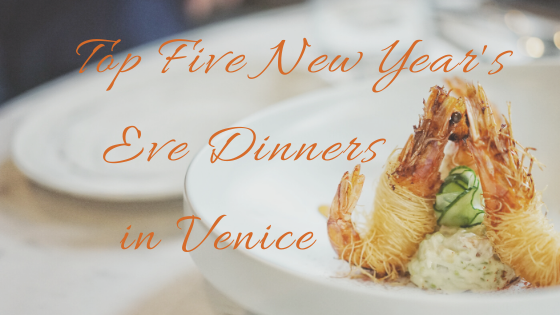 Top Five New Year's Eve Dinners in Venice