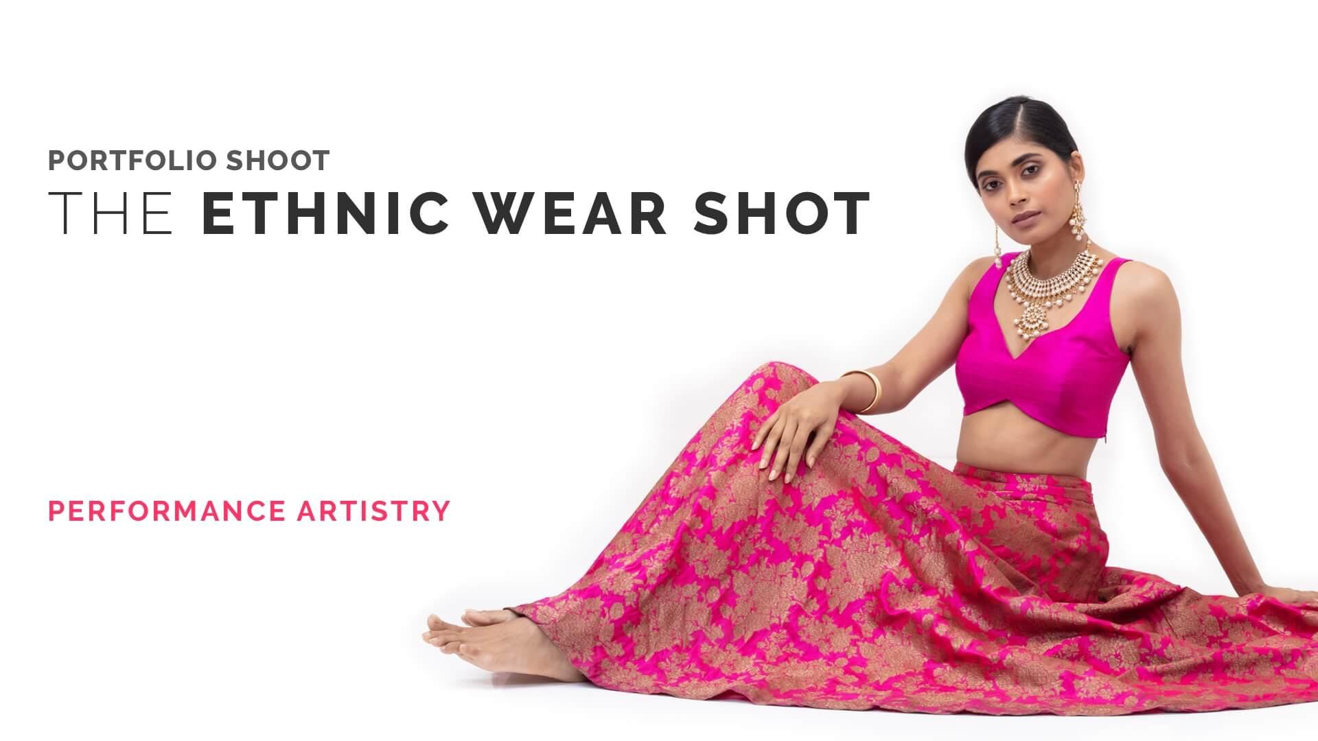 Portfolio Shoot: The Ethnic Wear Shot
