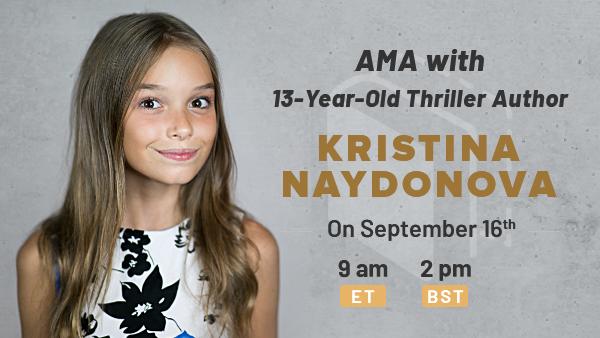AMA with 13-Year-Old Thriller Author Kristina Naydonova