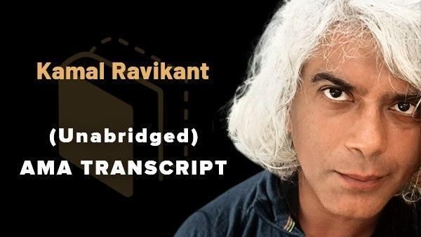 Kamal Ravikant - The Full AMA Transcript
