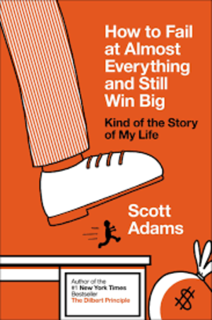 How to Fail at Almost Everything and Still Win Big-bookcover
