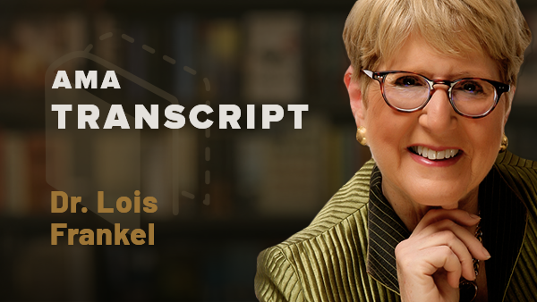 AMA Transcript of our chat with Dr. Lois Frankel