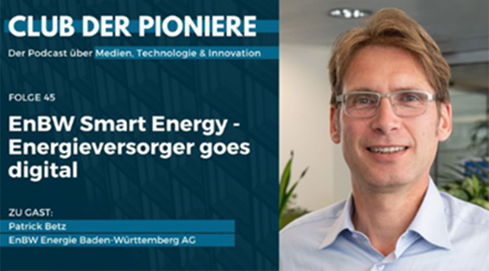 Podcast Club der Pioniere über EnBW Smart Energy