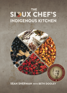 The Sioux Chef's Indigenous Kitchen by Sean Sherman with Beth Dooley