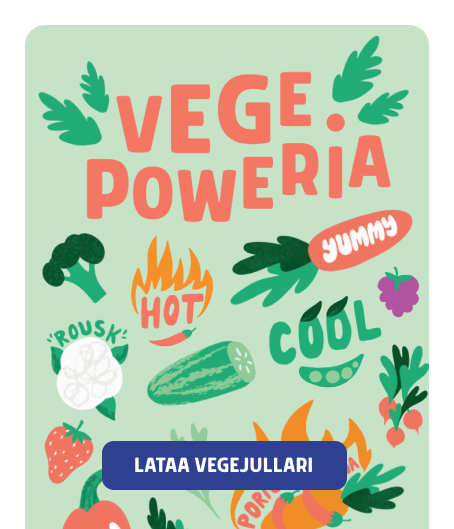 ## Lataa ilmainen vegejuliste!  Vegepoweria! Porichilkkana, herunaperne, kuuvikirkku, minaattitonttu ja  kastikkamuuli kannustavat kasvisten syöntiin.