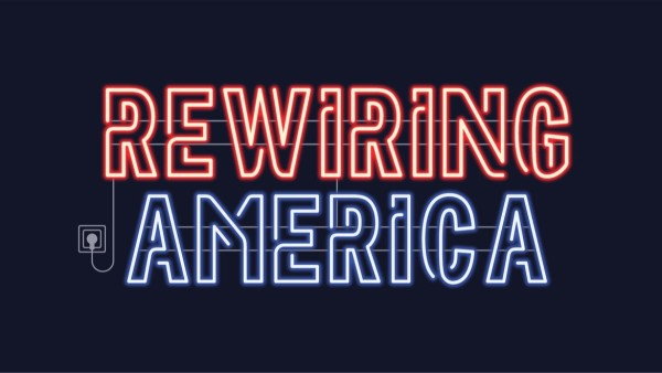 Reads Rewiring America in neon lights.