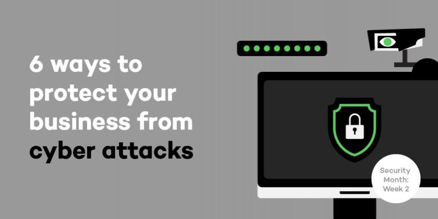 6 ways to protect your business from cyber attacks