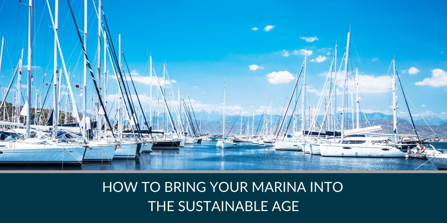 How to Bring Your Marina Into The Sustainable Age