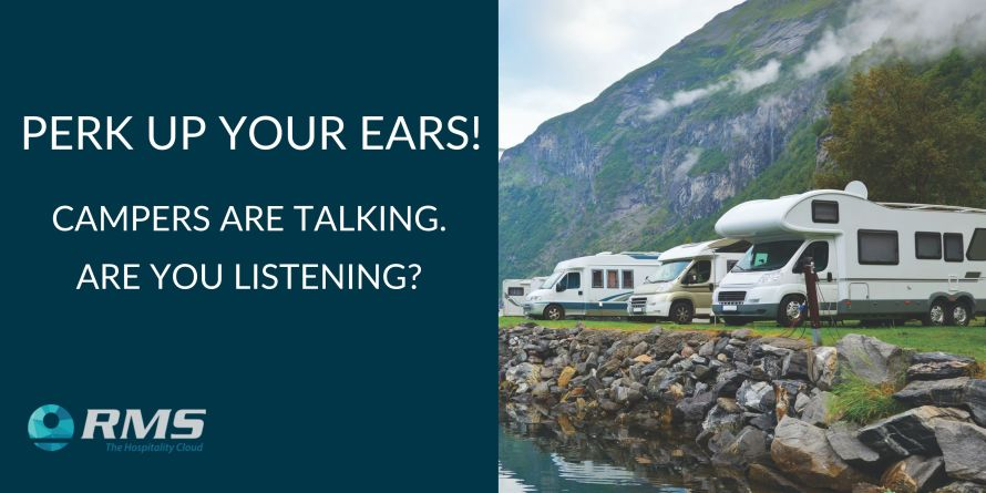 Perk Up Your Ears: Campers Are Talking, Are You Listening?