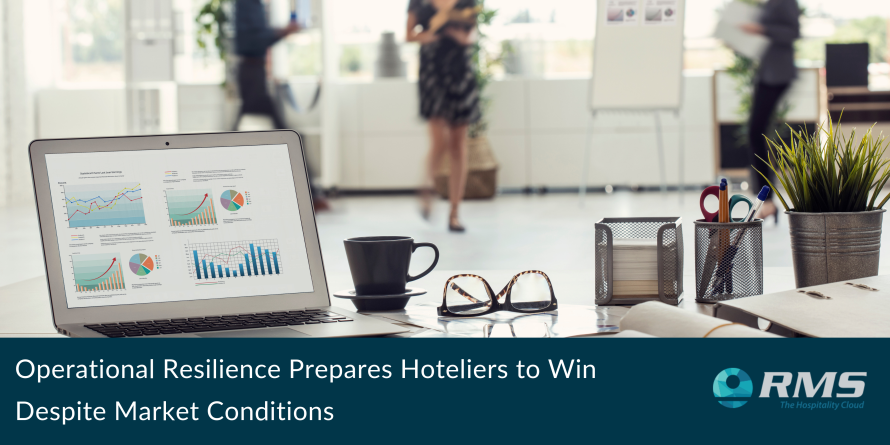Operational Resilience Prepares Hoteliers to Win Despite Market Conditions