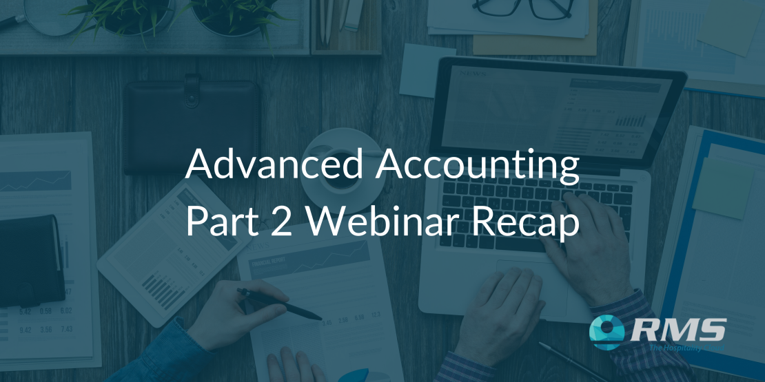 RMS Webinar Advanced Accounting Part 2 Recap