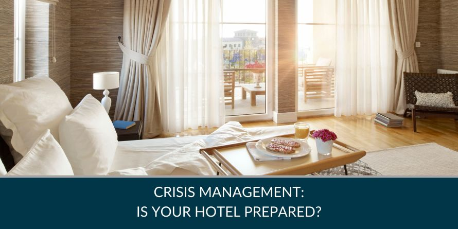 Crisis Management: Is Your Hotel Prepared?