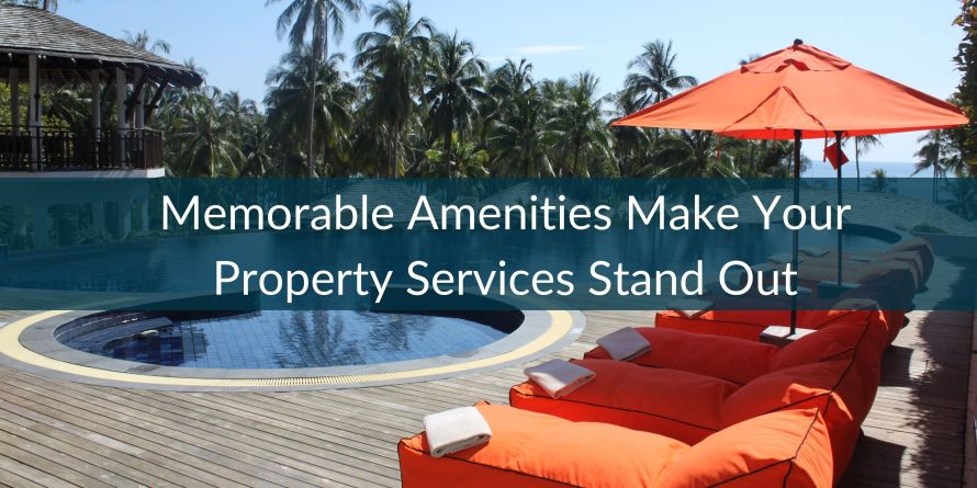 Memorable Amenities: Make Your Property's Services Stand-Out