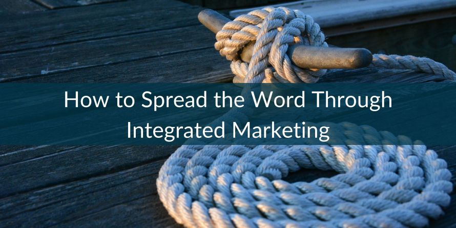 Spread the Word Through Integrated Marketing