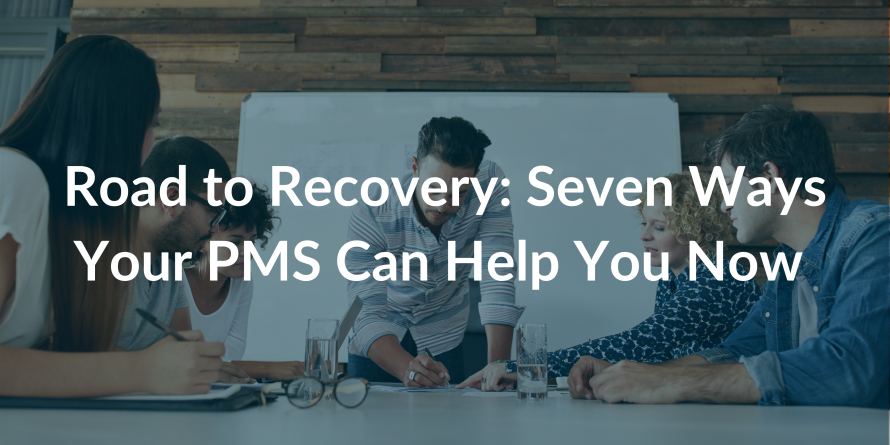 Road to Recovery: Seven Ways PMS Technology Can Help Hoteliers Now