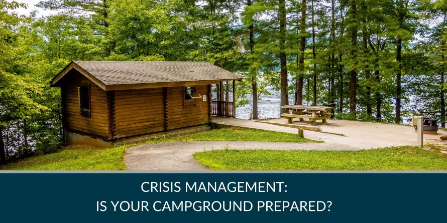 Crisis Management: Is Your Campground Prepared?