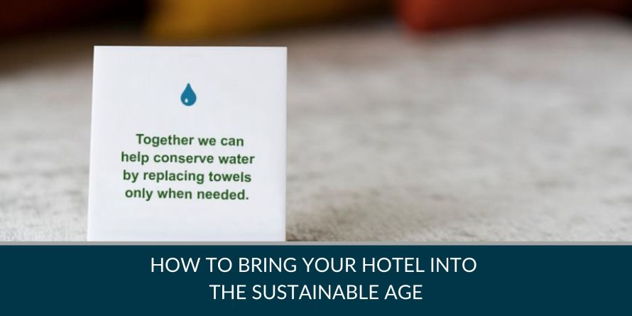 How to Bring Your Hotel Into the Sustainable Age