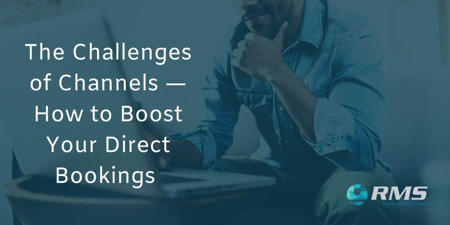 The Challenges of Channels — How to Boost Your Direct Bookings