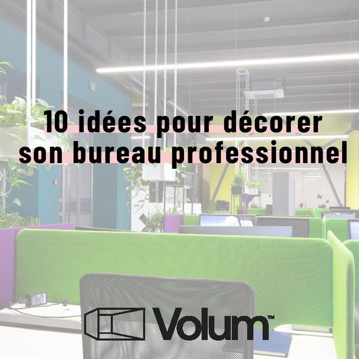 10 idées de décoration pour son bureau professionnel